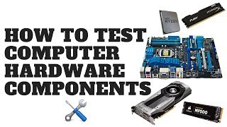 How to Test Computer Hardware Components