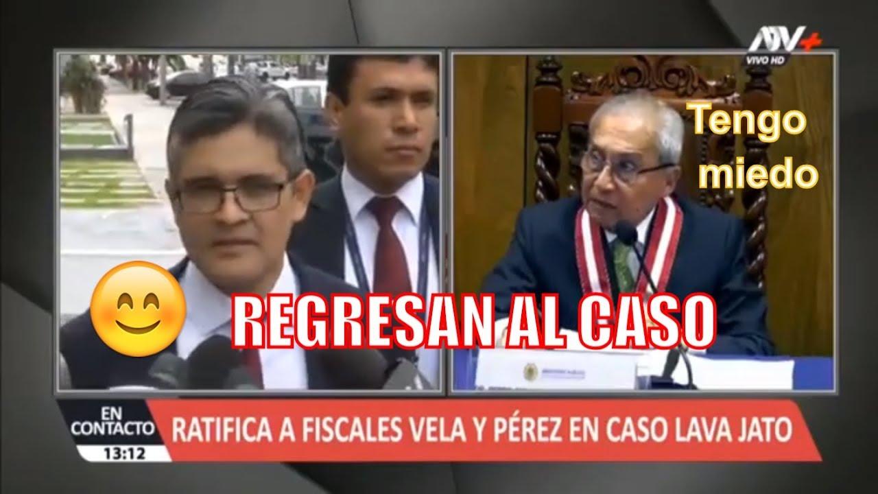 regresan al caso domingo perez y vela Chávarry ratifica a fiscales en caso Lava Jato