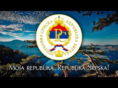 National Anthem of Republika Srpska (BiH) - ''Moja Republika''