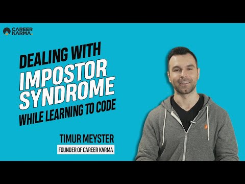Dealing With Impostor Syndrome While Learning to Code by Timur Meyster #CareerKarma