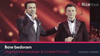 Ulugbek Rahmatullayev And Jonibek Murodov   Bore Bedoram Concert Version