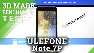 How Fast Is Ulefone Note 7P - How to Use 3DMark Benchmark