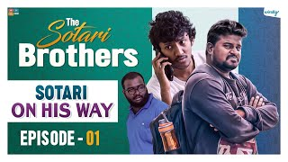 Sotari On His Way || Episode - 1 || The Sotari Brothers || Wirally Originals || Tamada Media