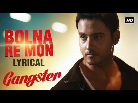 Bolna Re Mon Lyrical Video | Gangster | Yash | Mimi | Birsa | Arindom | 2016
