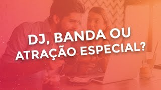 DJ, Banda ou Atração Especial? Volpe DeeJay Responde