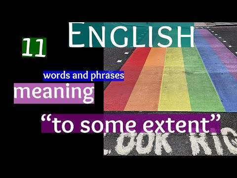 """11 English words and phrases meaning """"to some extent"""" [+London Street Photography]"""