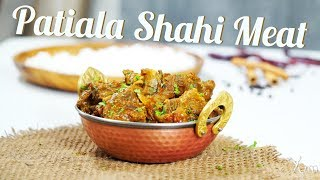 Patiala Sahi Meat | How to make Patiala Shahi Meat | Meat Recipe