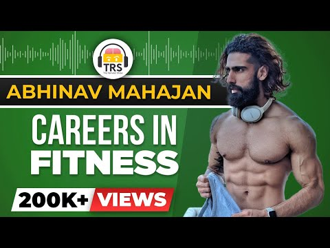 Careers in Fitness with Abhinav Mahajan & BeerBiceps | Indian Fitness Industry