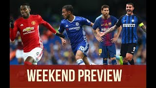 Week-end preview - Chelsea vs Man Utd, Barcelona vs Sevilla, Inter vs Milan