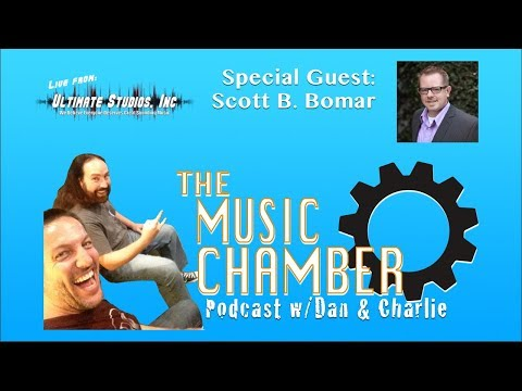 The Music Chamber Podcast Live! - Guest Scott B. Bomar
