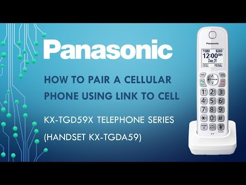 Panasonic KX-TG59x  Telephone Series - How To Pair A Cellular Phone Using Link To Cell