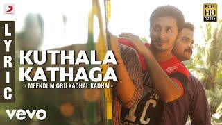 Meendum Oru Kadhal Kadhai - Kuthala Kathaga Lyric | Gowtham, Isha Talwar | G.V. Prakash