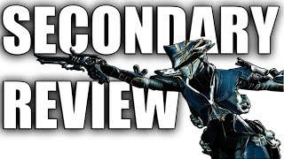 Warframe - Full Secondary Review 2018