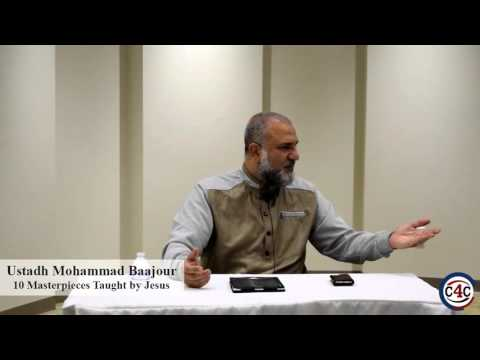 10 Masterpieces Taught By Jesus - Ustadh Mohammad Baajour