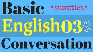 Learn Basic English Conversation | Improve English Listening Skills | Native Speaker 03