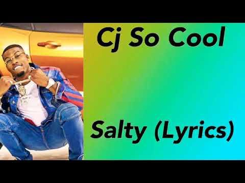 Cj So Cool- Salty (Lyrics)🍚🤘🏾🔥