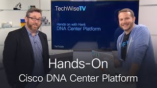 Hands-On Cisco DNA Center Platform on TechWiseTV