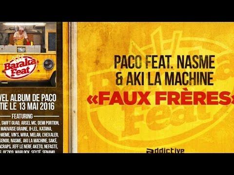 Paco Ft. Nasme - Aki La Machine - Faux frères