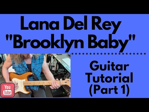 """BROOKLYN BABY"" LANA DEL REY - ELECTRIC GUITAR TUTORIAL (PART 1)"