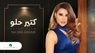 Najwa Karam ... Ktir Helou - Lyrics 🎤  | نجوى كرم ... كتير حلو - بالكلمات