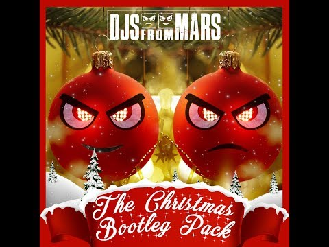 Djs From Mars - The Christmas Bootleg Pack 2018 - Free Download