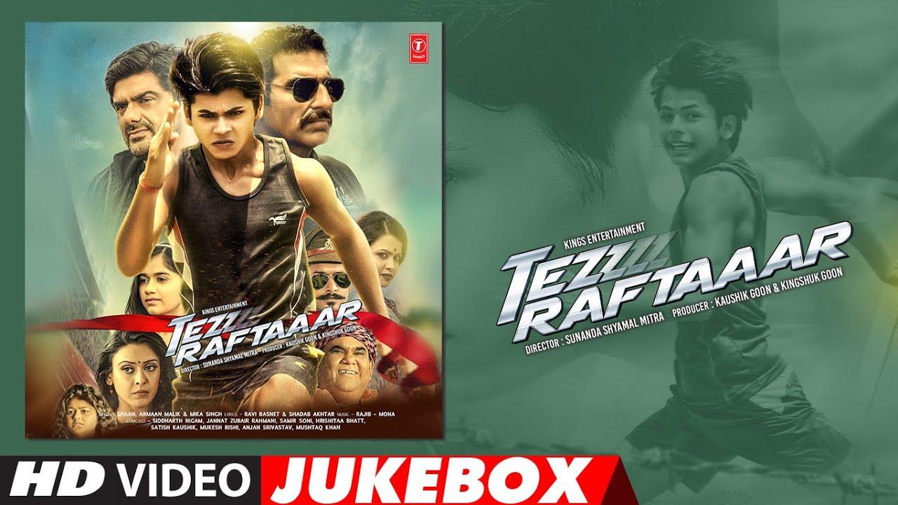 Tez Raftaaar Latest Hindi Movie Full Album (Video) Jukebox   Siddharth Nigam, Jannat Zubair Rahmani