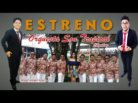 Estreno 2018 Orquesta Son Tropical Muchita Fria