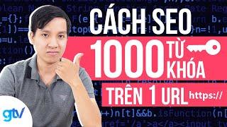 Cách SEO 1000 TỪ KHOÁ TRÊN 1 URL & NHÓM TỪ KHOÁ ONPAGE SEO | Học SEO 41