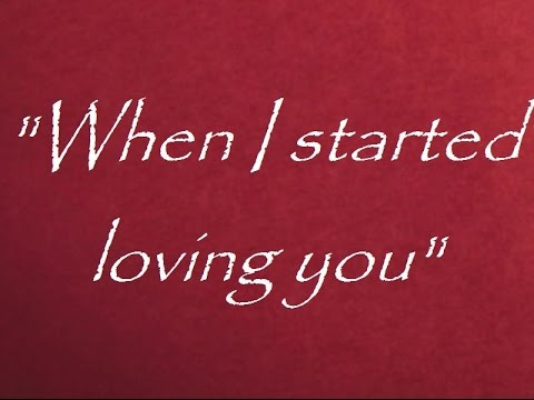 love poems phrases - when I started loving you - romantic music 2015 - love quotes and sayings-