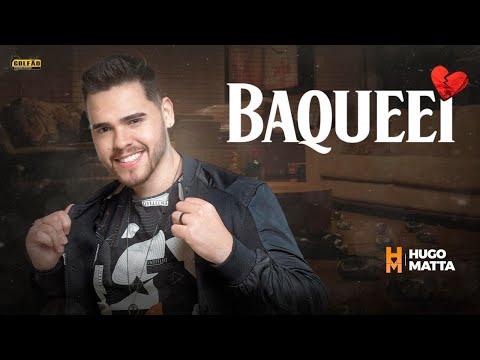 Hugo Matta – Baqueei