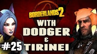 BORDERLANDS 2 w/ Tirinei Ep 25