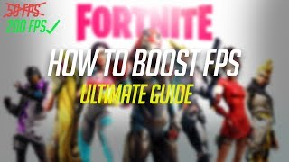 🔧Fortnite Ultimate FPS Boost Season 10 / How To Increase FPS / Get Better FPS / Fix Lag (2019)