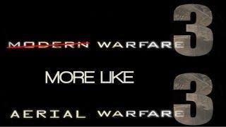 MW3 | Modern Warfare, More Like Aerial Warfare