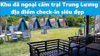 Trung Lương - Quy Nhơn : khu dã ngoại cắm trại check-in đẹp cho các bạn trẻ