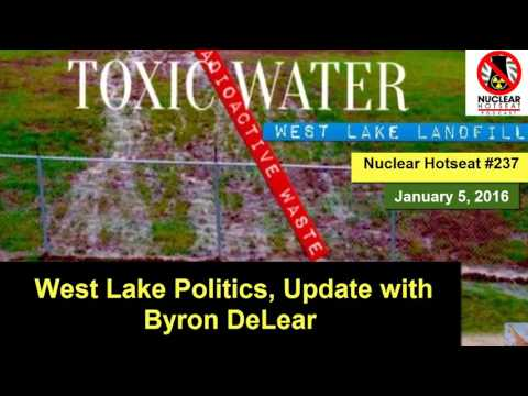 Nuclear Disaster In St. Louis Update On West Lake Landfill W/ Byron DeLear
