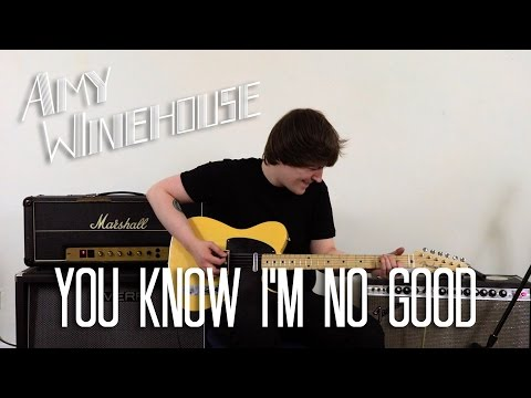You Know I'm No Good - Amy Winehouse Cover