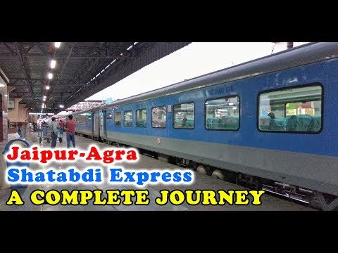 Jaipur - Agra SHATABDI Express : A Complete Journey (Indian