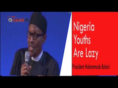 HOW PRESIDENT MUHAMMADU BUHARI BLAST NIGERIAN YOUTHS