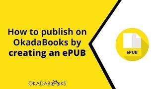 OkadaBooks bir epub oluşturarak yayımlama