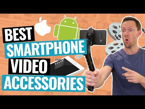 Best Smartphone Accessories For Video (iPhone & Android Gear!)