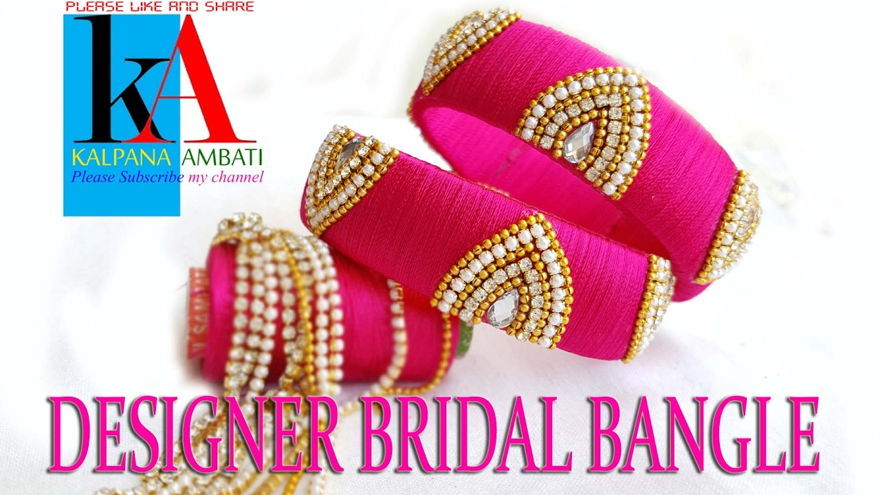 How To Make Designer Bridal Bangles At Home Silk Thread Bangles Tutorial Youtube
