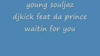 waitin for you da prince feat dj kick