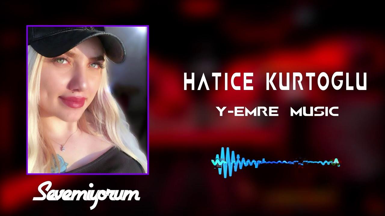 Hatice Kurtoğlu-Sevemiyorum(Y-Emre Music Remix)