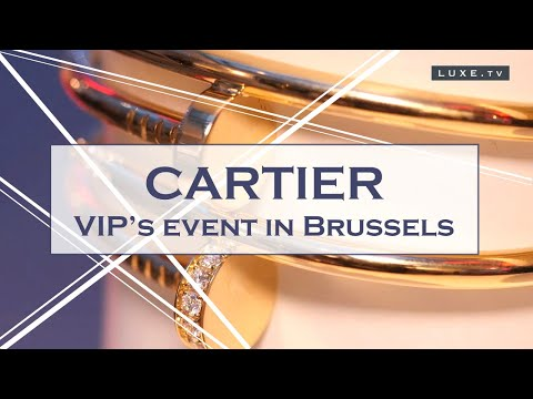 Cartier -  A VIP's event in Brussels to present the new models ! - LUXE.TV