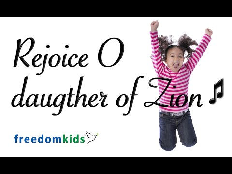 Kids Worship Songs - Rejoice O daughter of Zion   Freedom Kids
