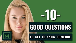 10 good questions to ask to get to know someone fast