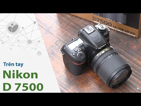 Trên tay máy ảnh Nikon D7500 | Camera.Tinhte.vn