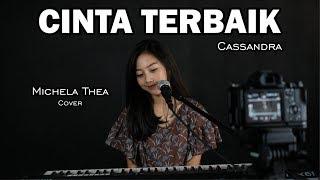 Download lagu CINTA TERBAIK ( CASSANDRA ) - MICHELA THEA COVER
