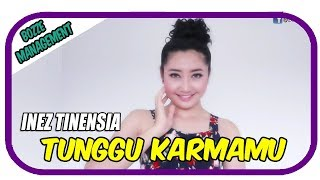 Inez Tinensia - Tunggu Karmamu [ OFFICIAL MUSIC VIDEO ] HOUSE MIX VER