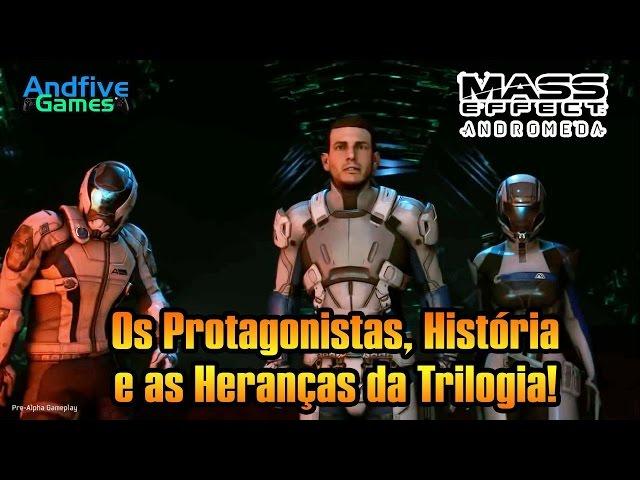Mass Effect Andromeda :Os Novos Protagonistas, Hist�ria e Heran�as da Trilogia